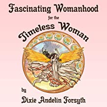 Fascinating Womanhood for the Timeless Woman