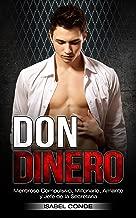 Don Dinero: Mentiroso Compulsivo, Millonario, Amante y Jefe de la Secretaria (Novela de Romance y Erótica) (Spanish Edition)