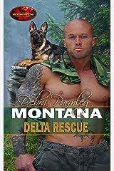 Montana Delta Rescue: Brotherhood Protectors World Kindle Edition