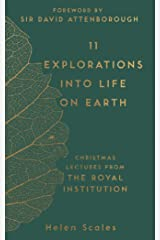 11 Explorations into Life on Earth: Christmas Lectures from the Royal Institution (The RI Lectures Book 2) (English Edition) eBook Kindle