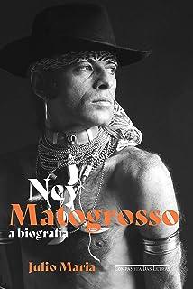Ney Matogrosso: A biografia