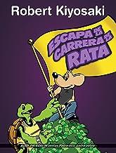 Escape de la carrera de la rata / Rich Dad's Escape from the Rat Race: How to Become a Rich Kid by Following Rich Dad's Ad...