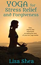 yoga for stress relief and forgiveness