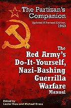 The Red Army's Do-It-Yourself, Nazi-Bashing Guerrilla Warfare Manual: The Partizan's Companion, 1943 (English Edition)