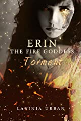 Erin the Fire Goddess: Torment Kindle Edition