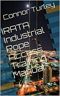 IRATA Industrial Rope Access Training Manual