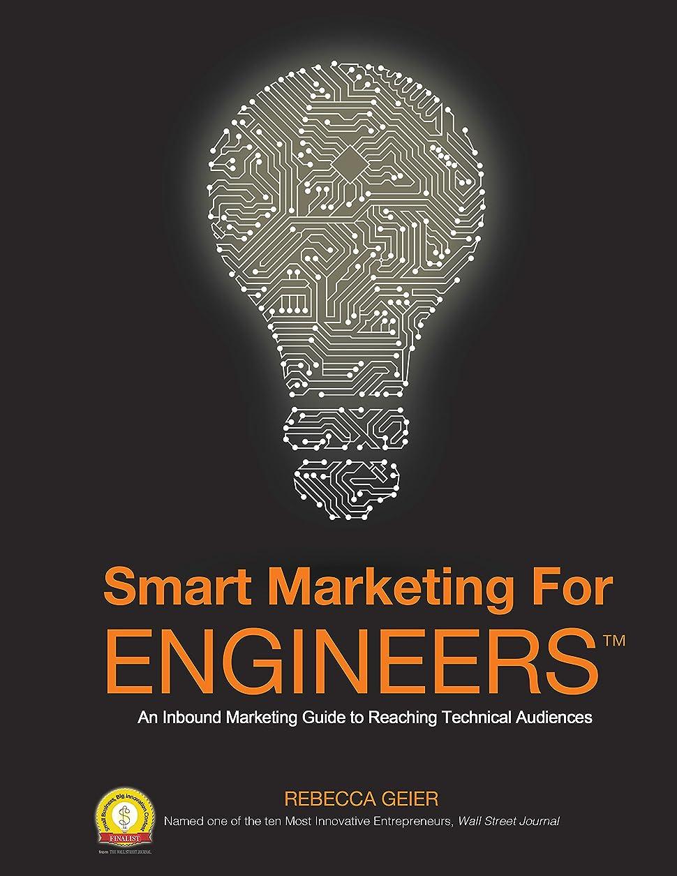 孤独同時水没Smart Marketing for Engineers: An Inbound Marketing Guide to Reaching Technical Audiences (English Edition)