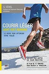 Courir léger: Light feet running. Le guide pour optimiser votre foulée (Mon coach remise en forme) Format Kindle