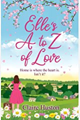 Elle's A to Z of Love: A feel-good, modern love story about friends, family and home Kindle Edition