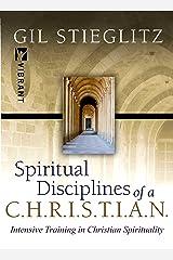 Spiritual Disciplines of a C.H.R.I.S.T.I.A.N. Kindle Edition