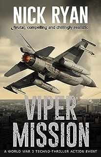 Viper Mission: A World War 3 Techno-Thriller Action Event (Nick Ryan's World War 3 Military Fiction Technothrillers)
