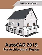AutoCAD 2019 For Architectural Design (English Edition)