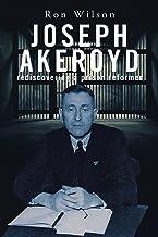 Joseph Akeroyd: Rediscovering a Prison Reformer