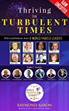 Thriving in Turbulent Times: With Contributions From 8 WORLD FAMOUS LEADERS