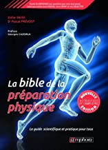 La bible de la préparation physique: Le guide scientifique et pratique pour tous (ARTICLES SANS C) (French Edition)