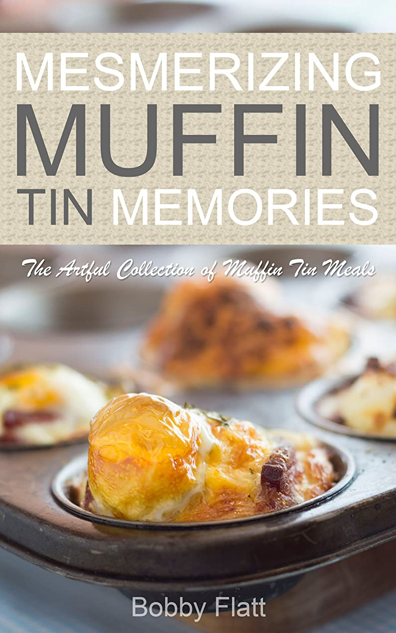 リネン検索エンジンマーケティング収入Mesmerizing Muffin Tin Memories: The Artful Collection of Muffin Tin Meals (English Edition)