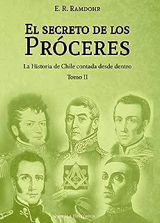 El Secreto de los Próceres Tomo II: La historia de Chile contada desde dentro (Spanish Edition)