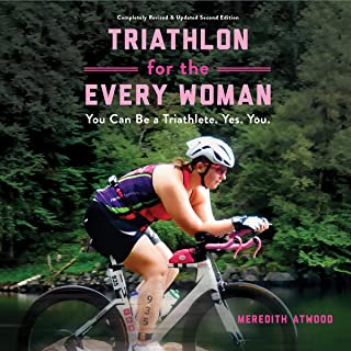 Triathlon for the Every Woman: You Can Be a Triathlete. Yes. You.