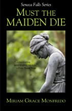 Must the Maiden Die (Seneca Falls Series Book 6)