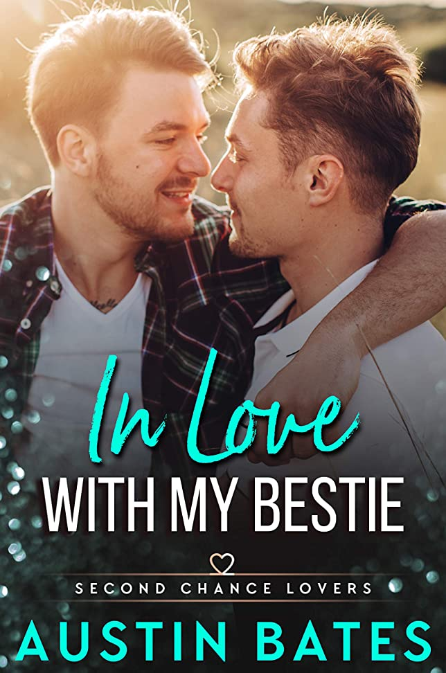 賞味わう浸漬In Love With My Bestie (Second Chance Lovers Book 2) (English Edition)