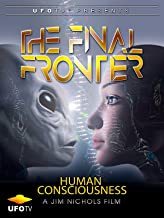 The Final Frontier - Human Consciousness