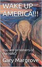 WAKE UP AMERICA!!!: You are prisoners of the NWO