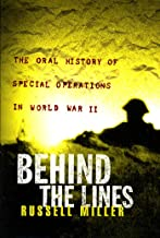 Behind the Lines: The Oral History of Special Operations in World War II