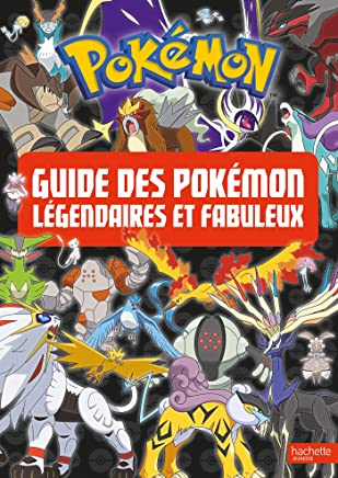 5902edebd3c0f Pokemon - Le guide des Pokémon légendaires et fabuleux