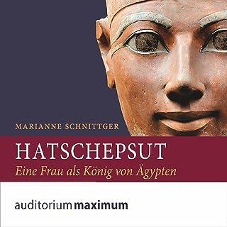 Hatschepsut: Eine Frau als König von Ägypten