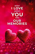 What I Love About You and Our Memories: A Fill-in-the-Blank Gift for Valentines Day, Birthday, Anniversary Gifts for Husba...