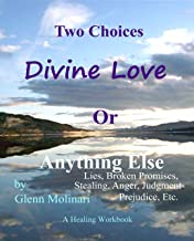Two Choices - Divine Love Or Anything Else