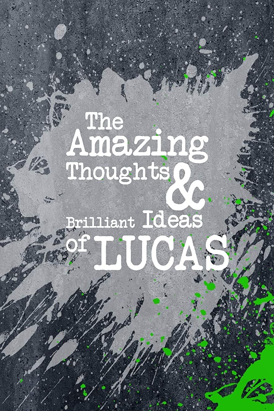 上院促す男性The Amazing Thoughts And Brilliant Ideas Of Lucas: A Boys Journal For Young Writers