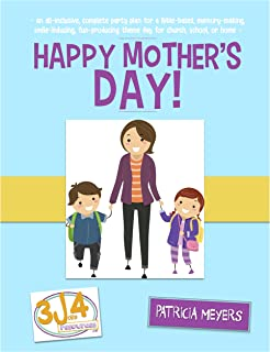 Happy Mother's Day Theme Day: complete plan for an awesome children's ministry or home school party or big day (theme days)