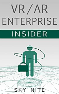 VR / AR Enterprise Insider: Guidebook for Virtual Reality and XR