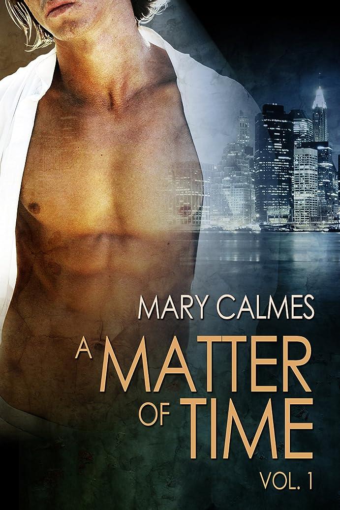 階癒すルネッサンスA Matter of Time: Vol. 1 (A Matter of Time Series) (English Edition)