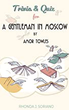 Trivia & Quiz for A Gentleman in Moscow by Amor Towles: [Trivia/Quiz Book for Fans]