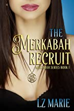 The Merkabah Recruit (The Merkabah Series Book 1)