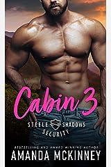 Cabin 3 (Steele Shadows Security Book 3) Kindle Edition