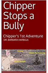 Chipper Stops a Bully: Chipper's 1st Adventure Kindle Edition