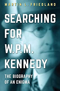 Searching for W.P.M. Kennedy: The Biography of an Enigma