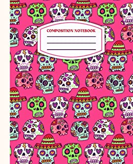 """Composition Notebook: Day of the Dead Sugar Skull Pattern - 7.5"""" X 9.25 - Wide Ruled - 110 Pages"""