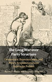 The Long War over Party Structure: Democratic Representation and Policy Responsiveness in American Politics