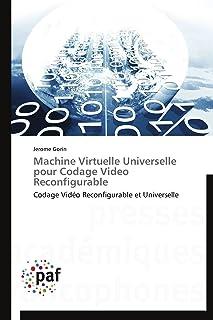 Machine Virtuelle Universelle Pour Codage Video Reconfigurable (Omn.Pres.Franc.)
