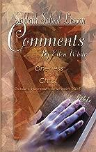 Sabbath School Lesson Comments By Ellen White - 4th Quarter 2018: Oneness in Christ (October, November, December 2018 Book 35)