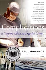 Complications: A Surgeon's Notes on an Imperfect Science Kindle Edition