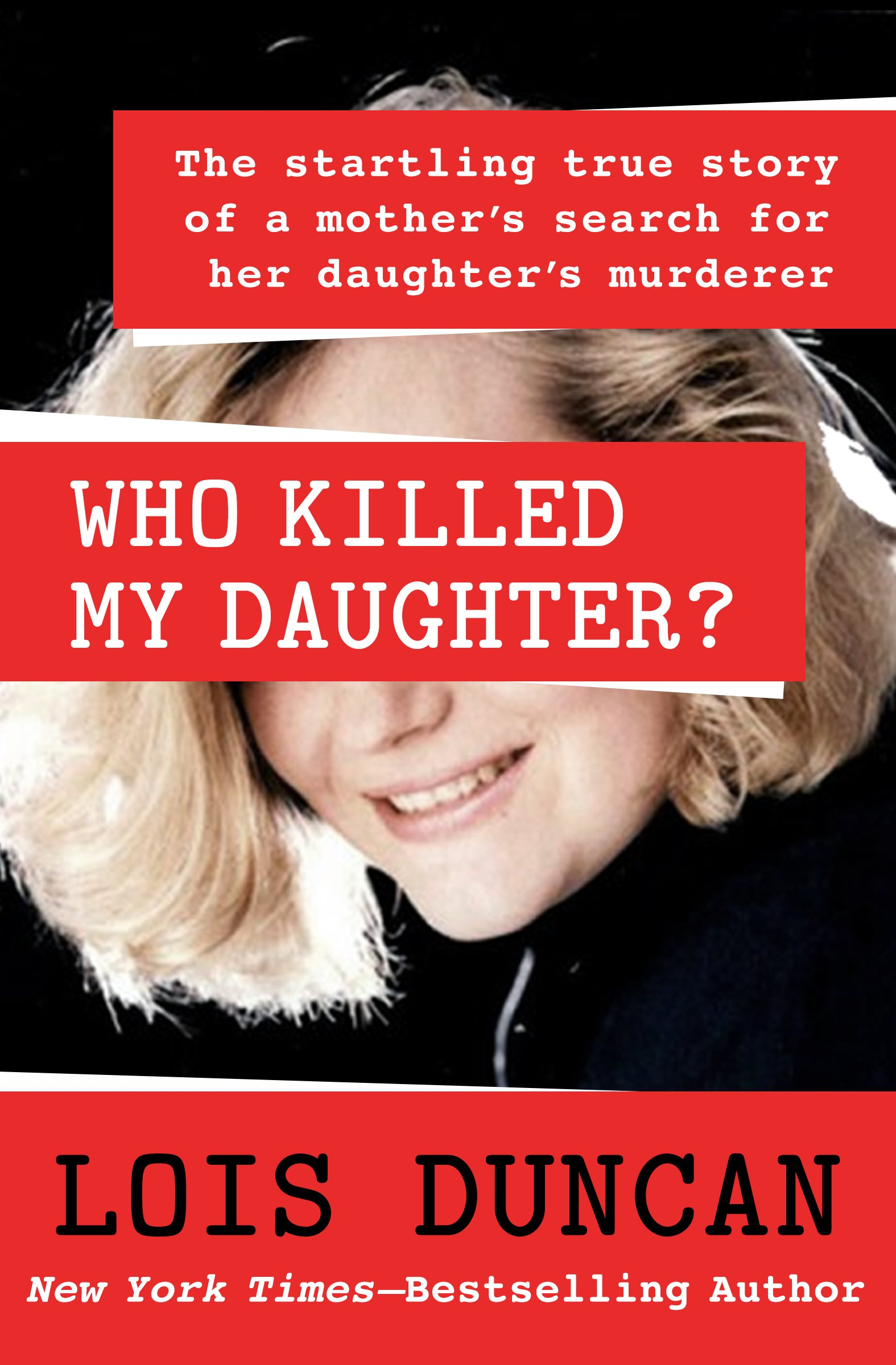 Image OfWho Killed My Daughter?: The Startling True Story Of A Mother's Search For Her Daughter's Murderer (English Edition)