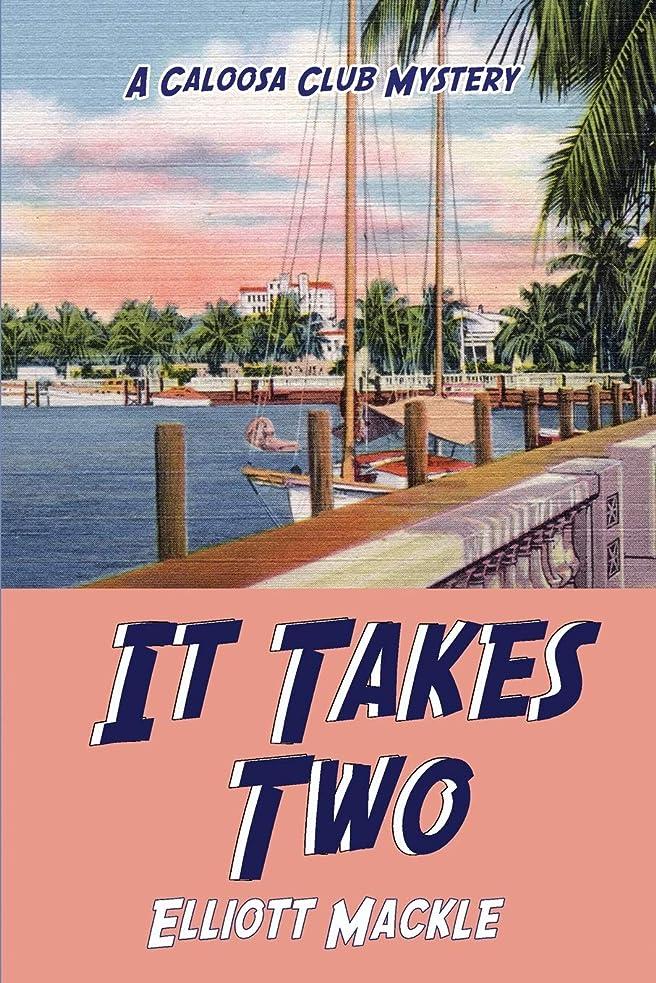 ジャニスひどく子音It Takes Two: A Novel (A Caloosa Club Mystery)