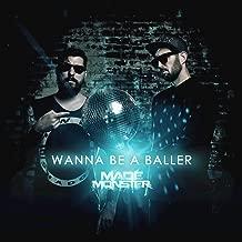 Wanna Be a Baller (Made Monster Remix)
