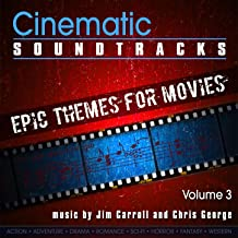Cinematic Soundtracks - Epic Themes For Movies, Vol. 3