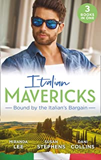 Mediterranean Mavericks: Bound By The Italian's Bargain: The Italian's Ruthless Seduction / Bound to the Tuscan Billionaire / Bought by Her Italian Boss